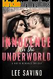 Innocence In the Underworld: A Mafia Romance Trilogy