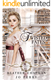 Of Twisted Fates (Kinsley Sisters Book 1)