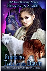 Standing Tall at the Dawn (Shifter's Dawn Book 3) Kindle Edition