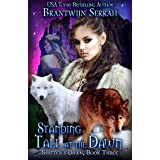 Standing Tall at the Dawn (Shifter's Dawn Book 3)