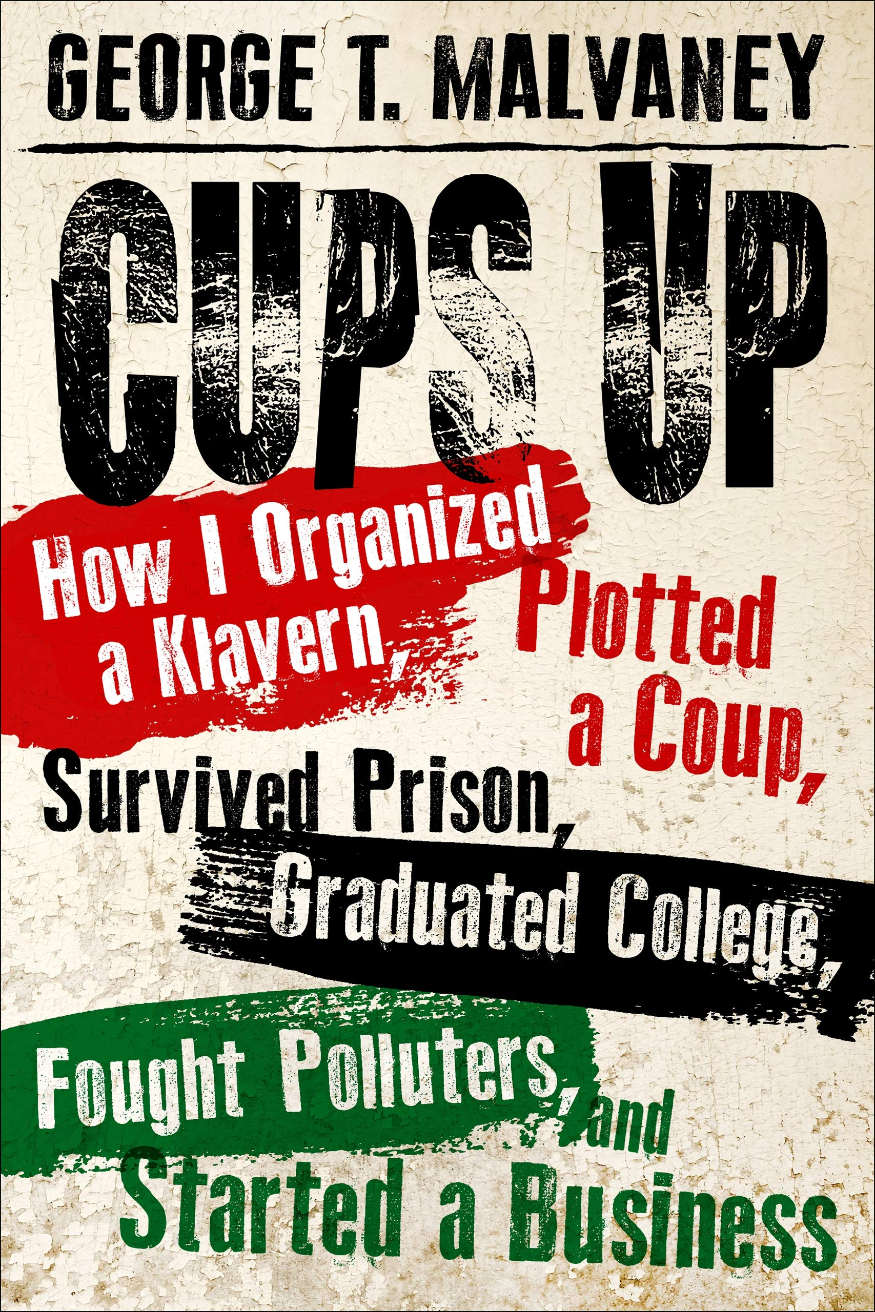 Cups Up: How I Organized a Klavern, Plotted a Coup, Survived ...