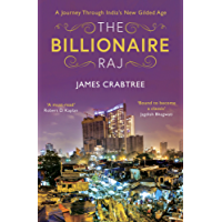 The Billionaire Raj: A Journey Through India's New Gilded Age - longlisted for FT & McKinsey Business Book of the Year 2018