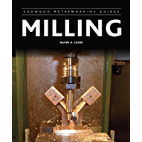 Milling (Crowood Metalworking Guides) (English Edition)
