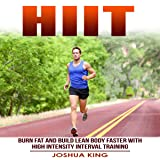 HIIT: Burn Fat and Build Lean Body Faster with High Intensity Interval Training