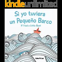 Si yo tuviera un Pequeño Barco/ If I had a Little Boat (Xist Kids Bilingual Spanish English) (English Edition)