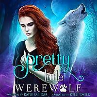 Pretty Little Werewolf: Little Werewolf Series, Book 1
