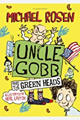 Uncle Gobb And The Green Heads (Uncle Gobb 2) Kindle Edition