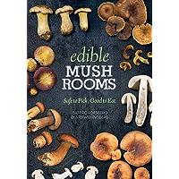 Edible Mushrooms: Safe to Pick, Good to Eat