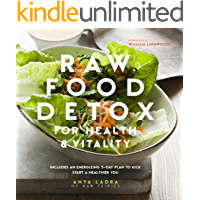Raw Food Detox: Revitalize and rejuvenate with these delicious low-calorie recipes to help you lose weight and improve…