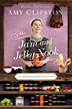 The Jam and Jelly Nook (An Amish Marketplace Novel Book 4)