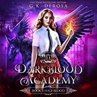 Darkblood Academy: Half-Blood, Book I