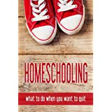 Homeschooling: what to do when you want to quit