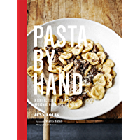 Pasta by Hand: A Collection of Italy's Regional Hand-Shaped Pasta (English Edition)