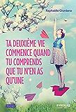 Ta deuxième vie commence quand tu comprends que tu n'en as qu'une (French Edition)