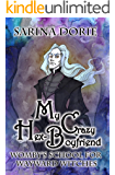 My Crazy Hex Boyfriend: A Romantic Witch Mystery (Womby's School for Wayward Witches Book 8)