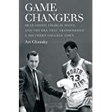 Game Changers: Dean Smith, Charlie Scott, and the Era That Transformed a Southern College Town