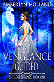 By Vengeance Guided (The Lost Shrines Book 1)