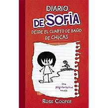 Diario de Sofía desde el cuarto de baño de chicas (Serie Diario de Sofía 1) (Spanish Edition) Feb 23, 2011
