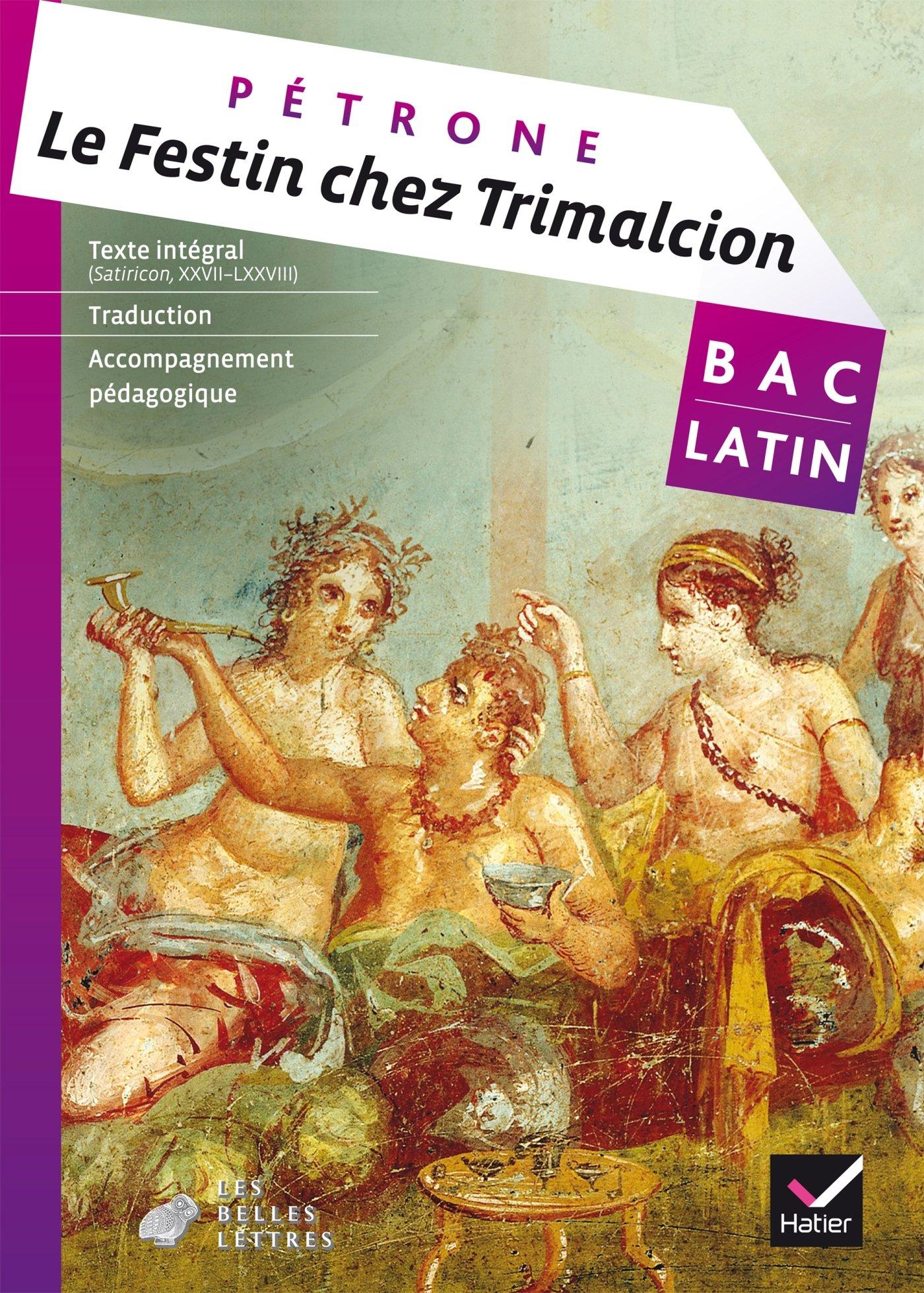 Le festin chez Trimalcion (Pétrone) - Livre de l'élève Broché – 13 septembre 2017 Christine Tardiveau Aude Alizon Hatier 240100081X
