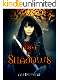 I Love the Shadows: A Kaitlyn Strong Story