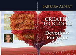 CREATED TO BLOOM: Devotions For Your Soul