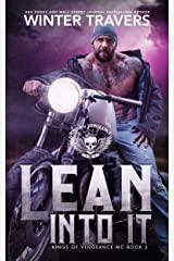 Lean Into It (Kings of Vengeance MC Book 2) Kindle Edition