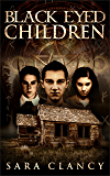 Black Eyed Children: Scary Supernatural Horror with Demons (Black Eyed Children Series Book 1)