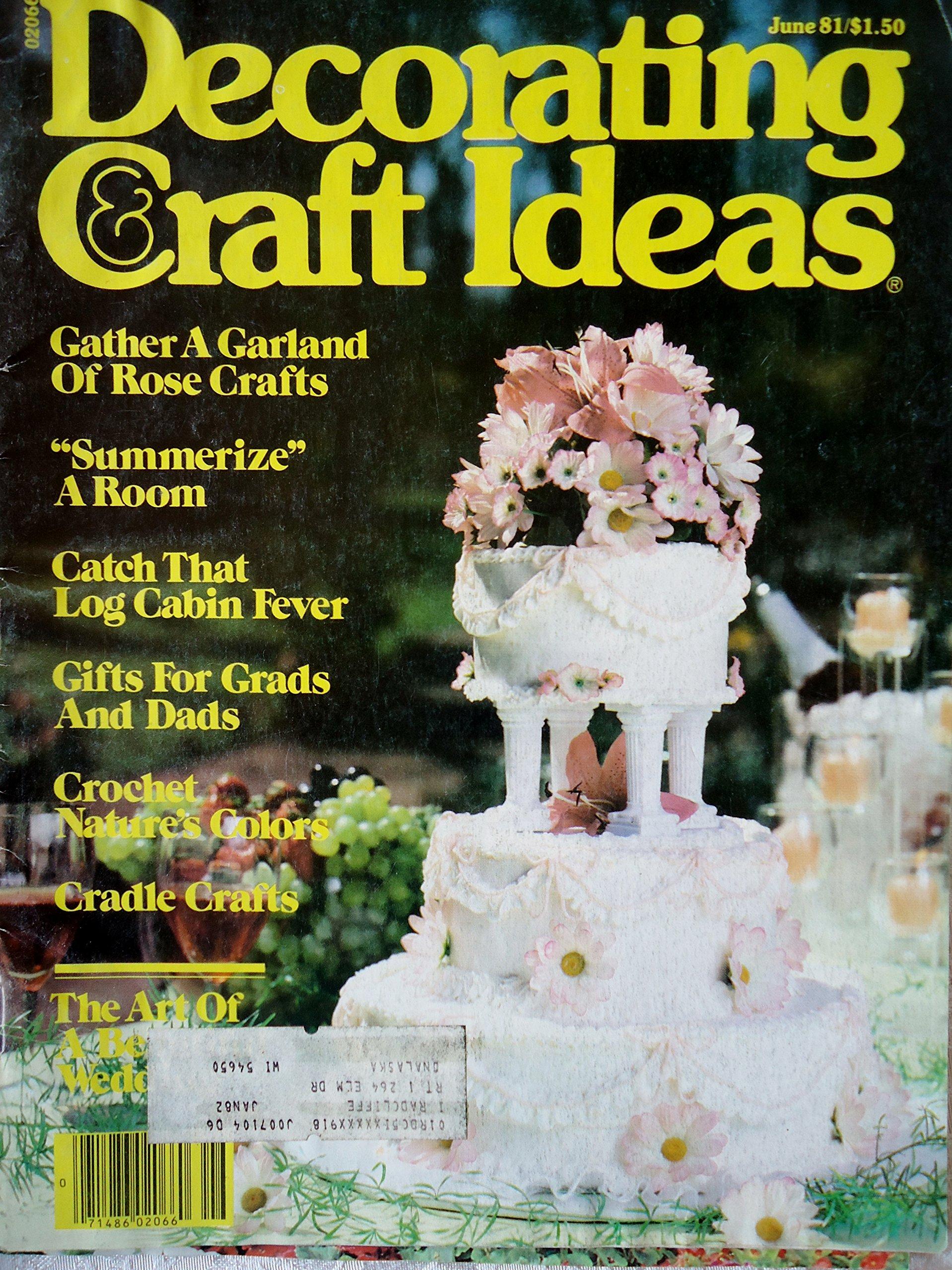 Decorating Craft Ideas Magazine June 1981 Amazon Com Books