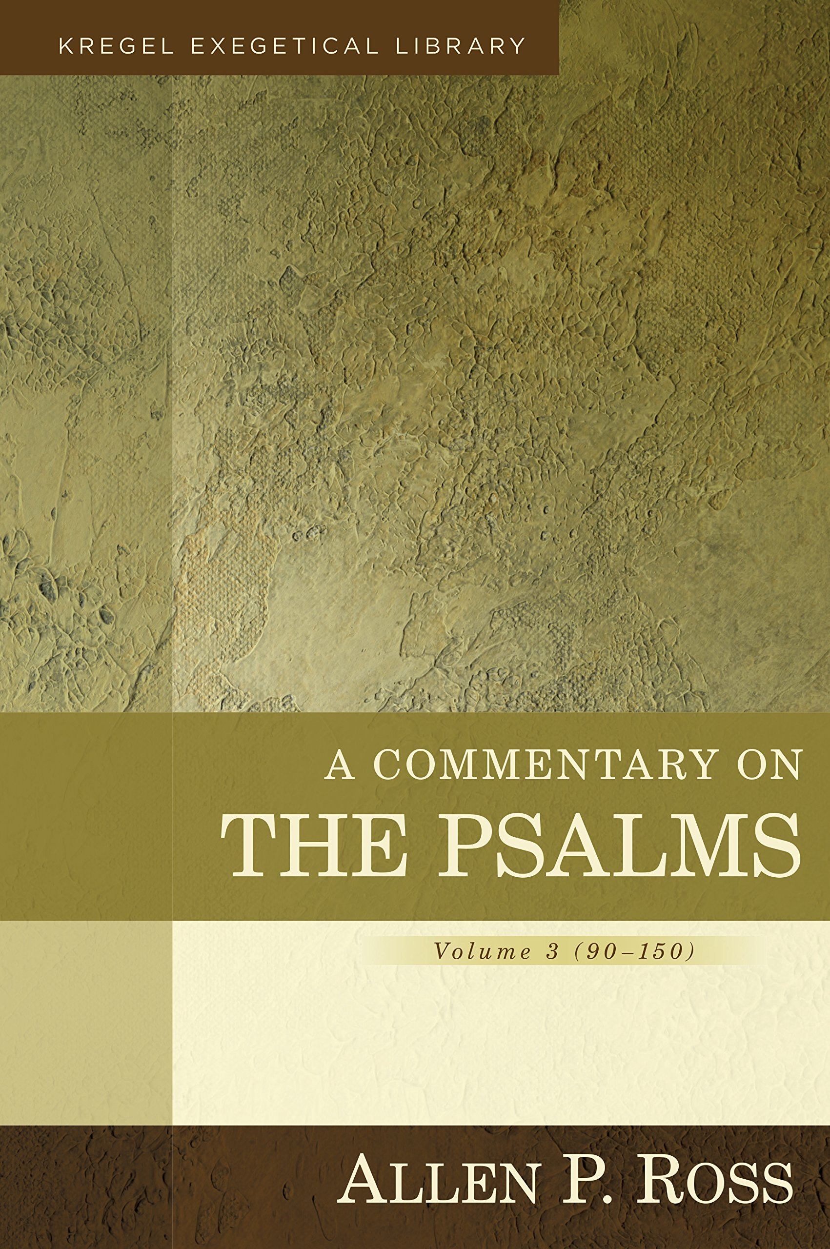 A Commentary on the Psalms: 90-150 (Kregel Exegetical Library