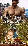 The Baby Shift: Arizona (Shifter Babies of America Book 8)