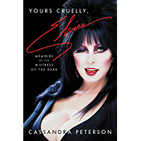 Yours Cruelly, Elvira: Memoirs of the Mistress of the Dark (English Edition)