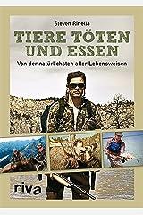 Tiere töten und essen: Von der natürlichsten aller Lebensweisen (German Edition) Kindle Edition