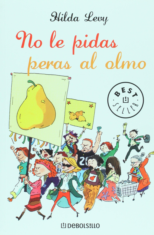 Download No le pidas peras al olmo (Spanish Edition) pdf epub