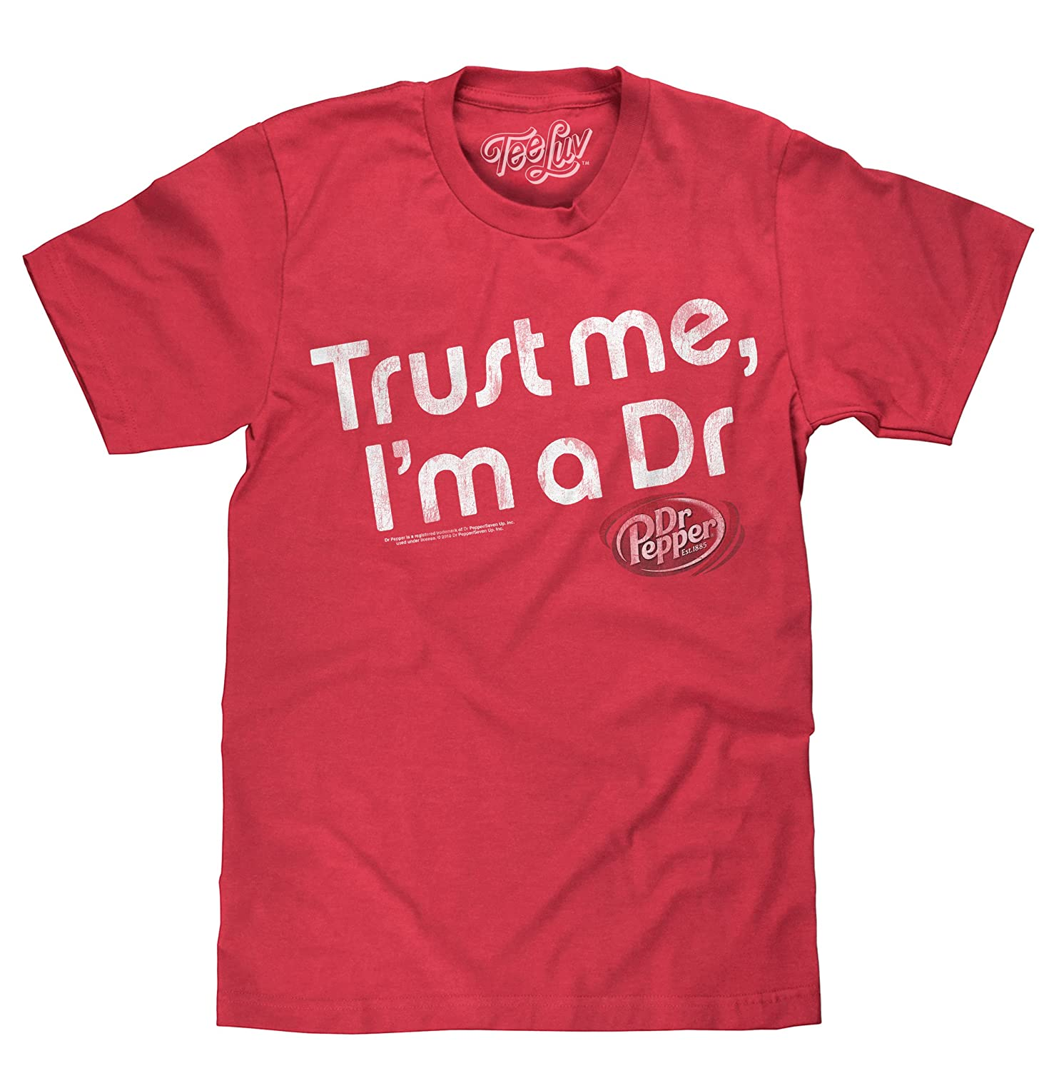 Trust Me I'm A Dr Licensed Dr. Pepper T-Shirt Tee Luv 15292