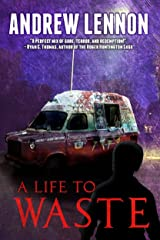 A Life To Waste: A Novel of Horror and Redemption Kindle Edition