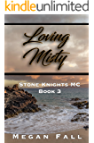 Loving Misty: Stone Knights MC Book 3