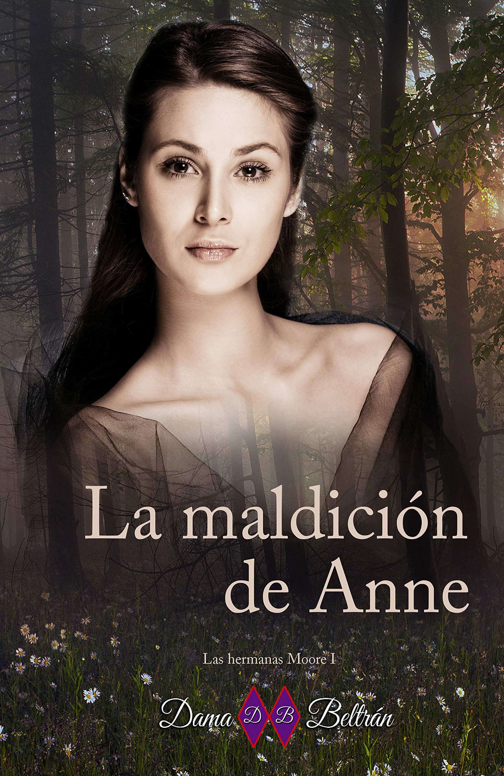 La maldición de Anne (Las hermanas Moore nº 1) por Dama Beltrán