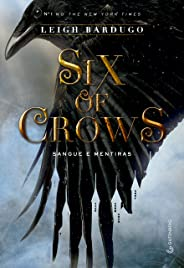 Six of crows: Sangue e mentiras