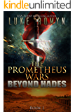 Beyond Hades (The Prometheus Wars Book 1)