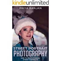 Street Portrait Photography: How to make stunning street portraits (Street Photography Book 1) book cover