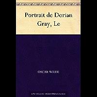 Portrait de Dorian Gray, Le (免费公版书) (French Edition)