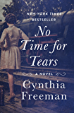 No Time for Tears: A Novel