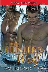 The Hunter's Wolf [Itayu Lake 4] (Siren Publishing Classic ManLove) Kindle Edition