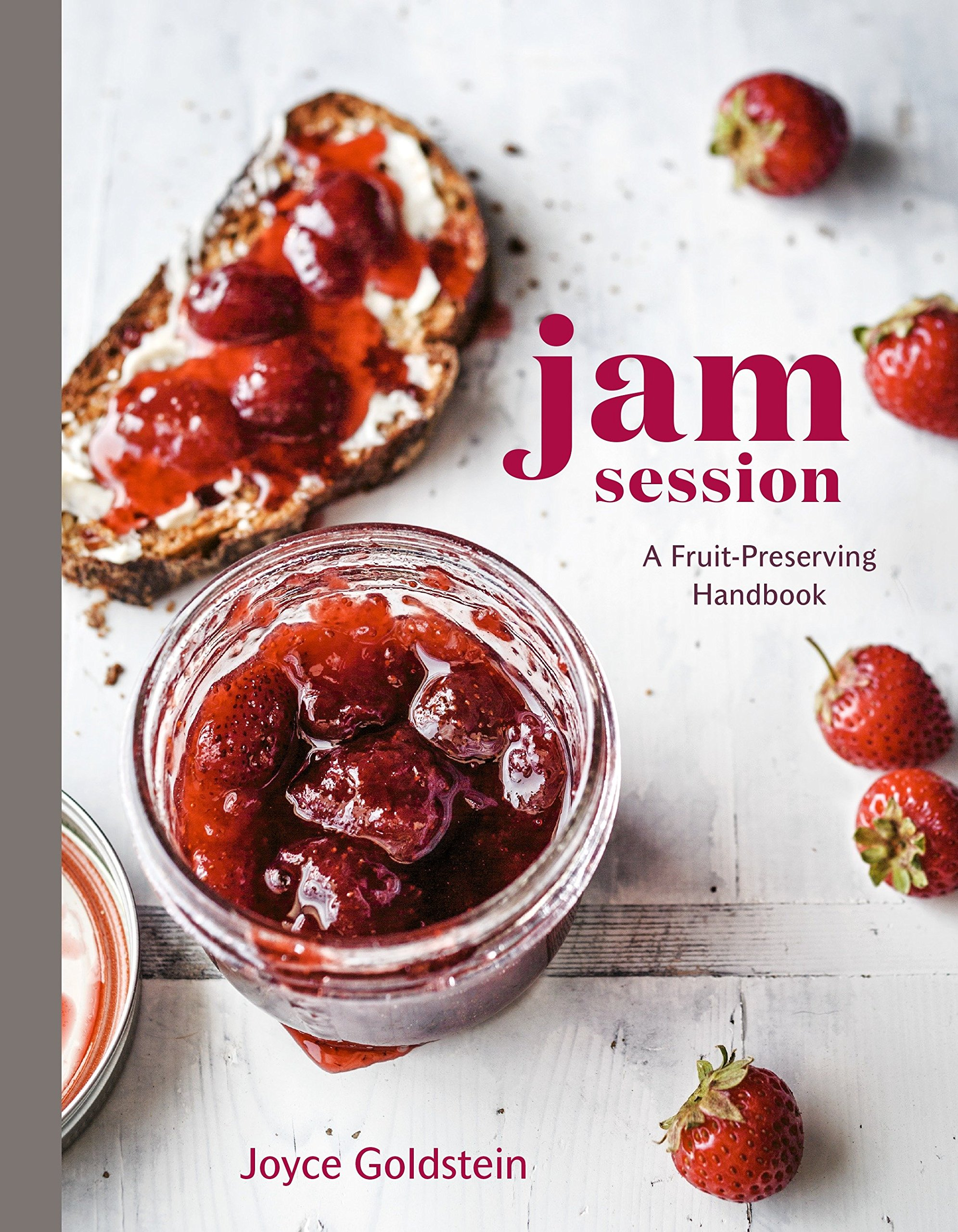 Jam Session: A Fruit-Preserving Handbook by Joyce Goldstein
