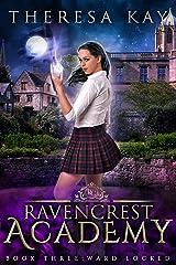 Ward Locked (Ravencrest Academy Book 3) Kindle Edition