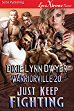 Warriorville 20: Just Keep Fighting [Warriorville 20] (Siren Publishing LoveXtreme Forever)