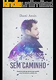 Sem Caminho (Portuguese Edition)