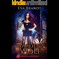 The Warden's Wolf: A Dark Omegaverse Prison Romance (Eventide Shifter Prison Book 1)