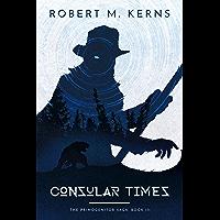 Consular Times (The Primogenitor Saga Book 3)