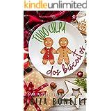 Tudo Culpa dos Biscoitos: Uma noveleta de Natal